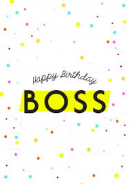 happy birthday boss happy birthday cards send real postcards