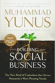 building social business the new kind of capitalism that serves