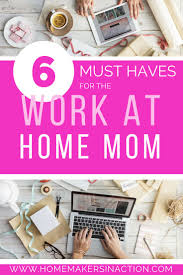 best 20 work at home moms ideas on pinterest ways to earn money 6 must haves for the work at home mom new series