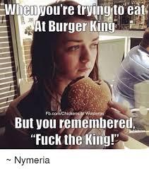 Ving Meme - trving 10 eat at burger king fbcomchickens ofwesteros but you