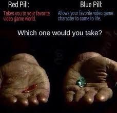 Blue Pill Red Pill Meme - red pill or blue pill imgur