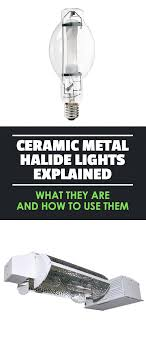 lec 630 grow light ceramic metal halide lights explained what they are and how to use them