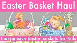 easter basket haul inexpensive easter basket ideas for kids 2017
