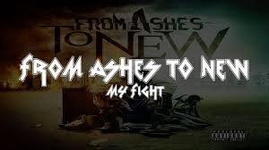 from ashes from ashes to new my fight lyrics hd