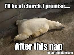 Too Tired Meme - too tired for church christian meme funnies pinterest meme