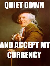 quiet down and accept my currency joseph ducreux archaic rap