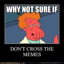 The Memes - image 213580 futurama fry not sure if know your meme