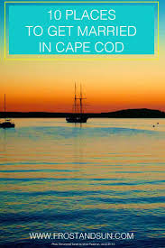 10 places to get married in cape cod seaside towns and destinations
