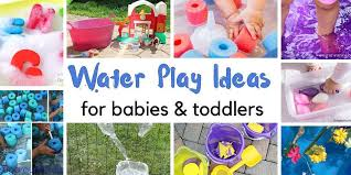 water play activities for babies and toddlers my bored toddler