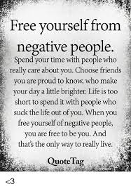 Make Memes Free - free yourself from negative people spend your time with people who