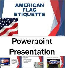 Flag Etiquette Chsh Teach American Government Teaching Resources And Curriculum