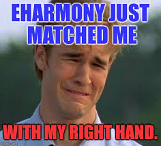 Eharmony Meme - image tagged in first world problems first day on the internet kid