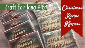 craft fair idea 16 christmas recipe keepers 2017 youtube