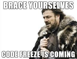 Code Meme - code freeze is coming meme on imgur