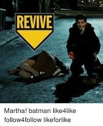Martha Meme - revive martha batman like4like follow4follow likeforlike batman