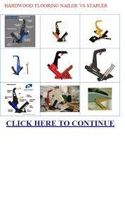 hardwood flooring nailer vs stapler hardwood flooring nailer