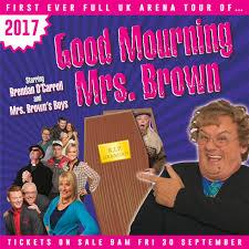 mrs brown u0027s boys presents good mourning mrs brown metro radio arena