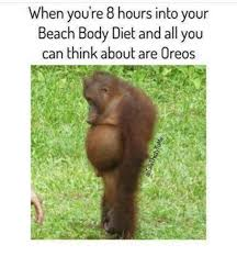Beach Body Meme - when you re 8 hours into your beach body diet and all you can think