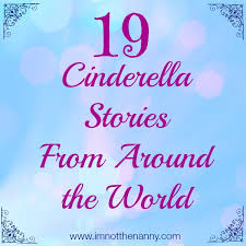 19 cinderella stories from around the world i m not the nanny
