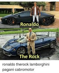 The Rock Meme Car - ronaldo the rock ronaldo therock lamborghini pagani cabromotor