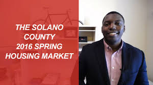 the solano county 2016 spring housing market northern california