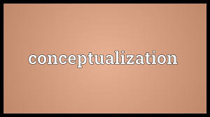 Conceptualize Conceptualization Meaning Youtube