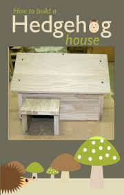 Building A Wood Desktop by How To Build A Wood Hedgehog House Hedgehog House Hedgehogs And