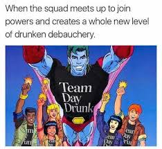 Drunken Memes - dopl3r com memes when the squad meets up to join powers and