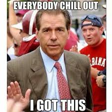 Nick Saban Memes - everybody chill out roll tide pinterest roll tide alabama