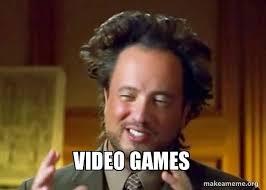 Aliens Meme Video - video games make a meme