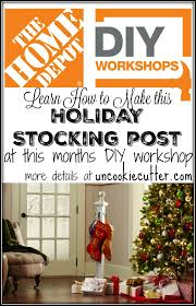 home depot diy workshops holiday stocking post uncookie cutter home depot diy workshops holiday stocking post