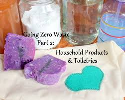 Chic Toiletries Going Zero Waste Part 2 Toiletries And Household Products