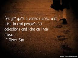 oliver sim quotes top 3 famous quotes by oliver sim