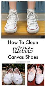 how to clean how to clean white canvas shoes