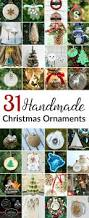 31 easy handmade christmas ornaments you will love to make an