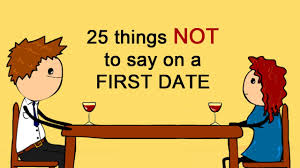 25 things not to say on a date crunchlins