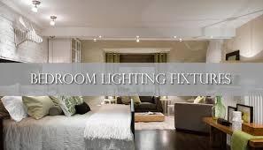 Bedroom Lighting Fixtures Bedroom Lighting Fixtures Best Advice Serge Raymond Decor