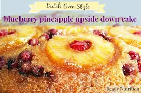 dutch oven cooking pineapple blueberry upside down cake ready
