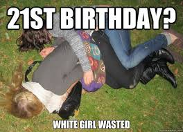 21st Birthday Meme - 20 outrageously funny happy 21st birthday memes love brainy quote