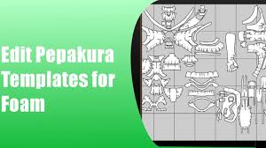 edit pepakura templates to work with foam youtube
