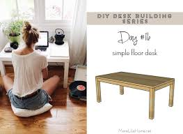 Diy Desks More Like Home Diy Desk Series 16 Simple Floor Desk