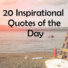 Quote Of The Day 20 Inspirational Quotes Of The Day Word Quote Quotes