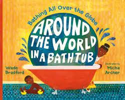 Bathtub Books Around The World In A Bathtub Children U0027s Book Council