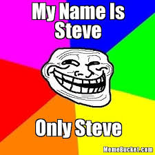 Creating A Meme With Your Own Picture - my name is steve create your own meme