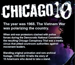 the video u201cchicago 10 u201d is great way to learn from 1968 the