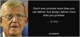 Lou Holtz Memes - lou holtz quote don t ever promise more than you can deliver but