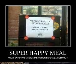 Happy Meal Meme - super happy meal very demotivational demotivational posters