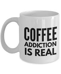 coffee addiction is real funny coffee mugs coffee mug funny funny mugs