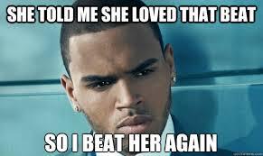 Chris Brown Meme - chris brown beats memes quickmeme