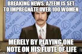 Flute Player Meme - ron burgundy meme imgflip